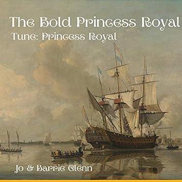 The Bold Princess Royal. Tune Princess Royal