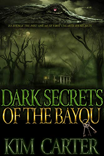 Dark Secrets of the Bayou by [Kim Carter]