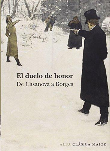 El duelo de honor: De Casanovas a Borges: LXIX (Clásica Maior)