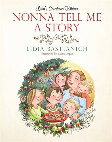 Nonna Tell Me a Story: Lidia s Christmas Kitchen