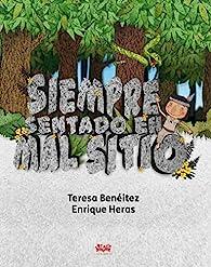 Siempre sentado en mal sitio par  Teresa Benéitez García
