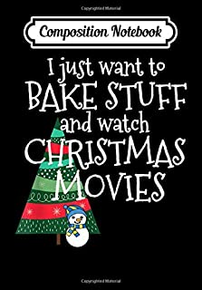 Composition Notebook: All I Want to Do is Bake and Watch Christmas Movies, Journal 6 x 9, 100 Page Blank Lined Paperback Journal/Notebook