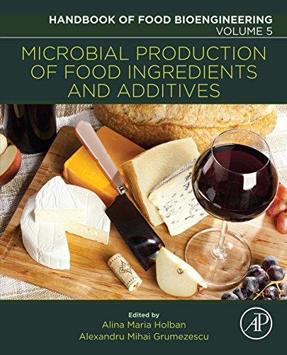 Microbial Production of Food Ingredients and Additives (Handbook of Food Bioengineering 5)