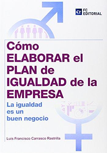 Cómo elaborar el Plan de Igualdad en la empresa: La igualdad es un buen negocio