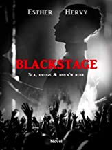 Blackstage: Sex, drugs and Rock'n roll (English Edition)