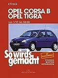 Opel Corsa B/Tigra 3/93 bis 8/00: So wird's gemacht - Band 90: von 3/93 bis 08/00. Benziner: 1,0 l/40 kW (55 PS) 5/97 - 8/00 bis 1,6 l/80 kW (109 PS) ... 9/93 - 8/00. Pflegen - warten - reparieren