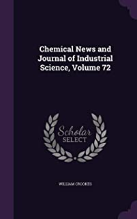 Chemical News and Journal of Industrial Science, Volume 72