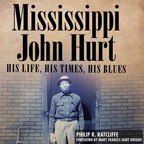 Mississippi John Hurt: His Life, His Times, His Blues cover art