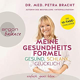 Meine Gesundheitsformel     Gesund, schlank, glücklich              Autor:                                                                                                                                 Petra Bracht                               Sprecher:                                                                                                                                 Ulrike Hübschmann                      Spieldauer: 5 Std. und 11 Min.     1 Bewertung     Gesamt 5,0