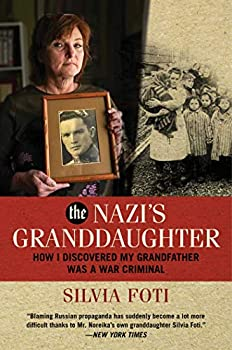 The Nazi s Granddaughter  How I Discovered My Grandfather was a War Criminal