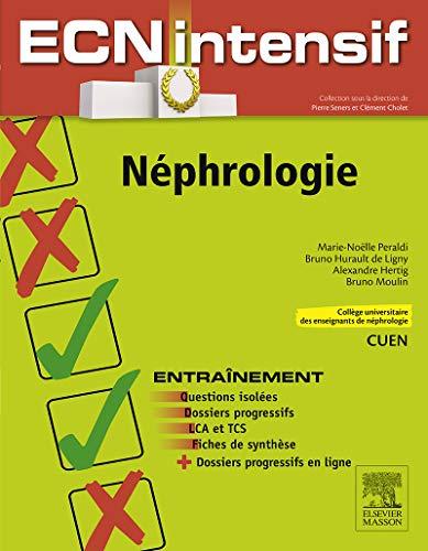 Néphrologie: Dossiers progressifs et questions isolées corrigées (ECN Intensif) (French Edition)