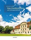 Von Gutsbesitzern und Schlossgeschichten von  Alexander Rudolph