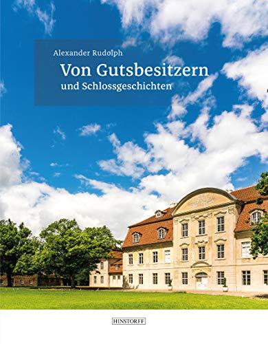 Buchseite und Rezensionen zu 'Von Gutsbesitzern und Schlossgeschichten' von  Alexander Rudolph