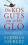 Dit kos guts om te bly glo: Hoe om in moeilike dae God ernstig op sy Woord te neem (Afrikaans Edition)