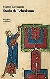 Storia dell'ebraismo (La biblioteca Vol. 52)...