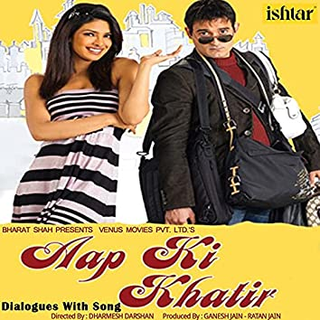 Aap Ki Khatir (Dialogues with Song) (Original Motion Picture Soundtrack)