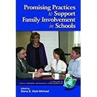 Promising Practices to Support Family Involvement in Schools (Family School Community Partnership Issues)