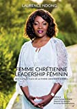 Femme chrétienne, leadership féminin: Restituer la place de la femme dans les écritures