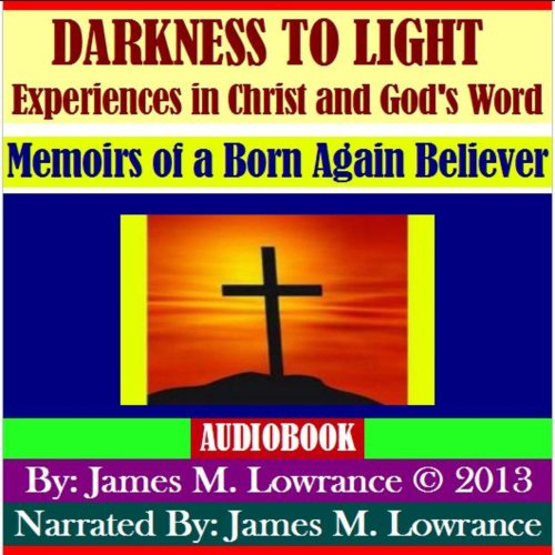 Darkness to Light - Experiences in Christ and God's Word cover art