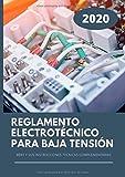 Reglamento Electrotécnico Para Baja Tensión: REBT y sus instrucciones técnicas complementarias