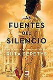 Las fuentes del silencio: Ruta Sepetys, la autora que da voz a las personas olvidadas por la historia (Grandes Novelas)