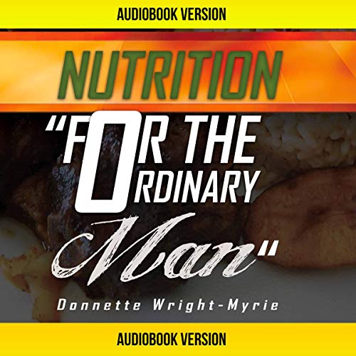 Nutrition for the Ordinary Man audiobook cover art