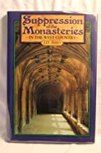 The Suppression of the Monasteries in the West Country by J. H. Bettey (1990-03-05)
