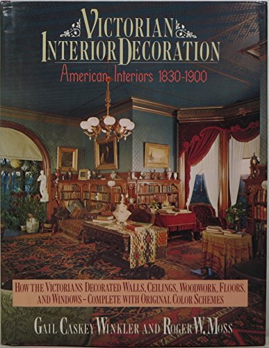 Compare Textbook Prices for Victorian Interior Decoration: American Interiors, 1830-1900 1st Edition ISBN 9780805000788 by Winkler, Gail Caskey,Moss, Roger W.