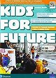 Kids for future. Per la Scuola media. Con e-book. Con espansione online