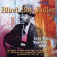 Get Your Yas Yas Out by Blind Boy Fuller (2007-09-24)