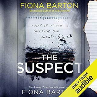 The Suspect                   By:                                                                                                                                 Fiona Barton                               Narrated by:                                                                                                                                 Clare Corbett,                                                                                        Mark Meadows,                                                                                        Sian Thomas,                   and others                 Length: 10 hrs and 54 mins     612 ratings     Overall 4.4