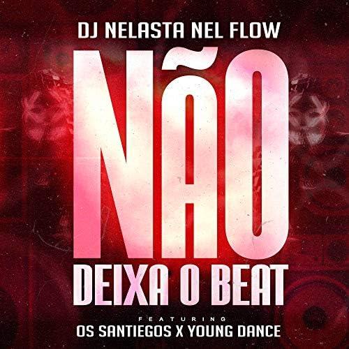 DJ Nelasta Nel Flow feat. Os Santiegos & Young Dance