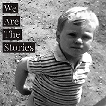 We Are the Stories