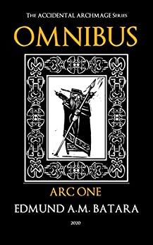 Book cover image for The Accidental Archmage Series - Omnibus : Arc One (Archmage Omnibus Book 1)