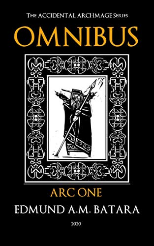Book: The Accidental Archmage Series - Omnibus - Book One (Archmage Omnibus 1) by Edmund A. M. Batara