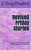 Revised Friday Stories: Book 1 with bonus stories Doggie Heaven 1 & Maxwell