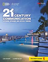 21st Century Communication 1: Listening, Speaking and Critical Thinking: Teacher's Guide