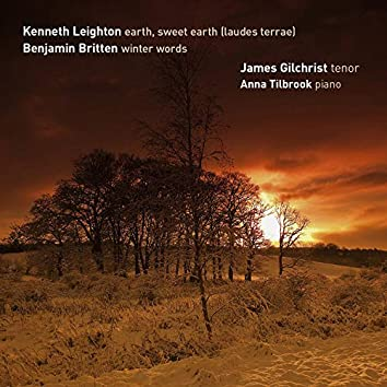Leighton: Earth, Sweet Earth...(Laudes Terrae) & Britten: Winter Words