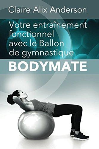 Votre entraînement fonctionnel avec le Ballon de gymnastique BODYMATE