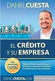 El Crédito y su Empresa: Guia para obtener capital