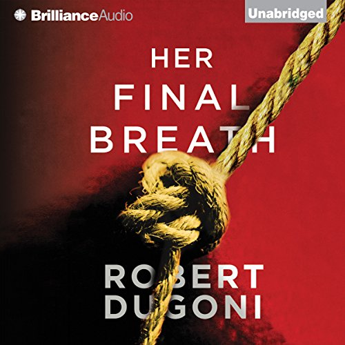Her Final Breath     The Tracy Crosswhite Series, Book 2              Auteur(s):                                                                                                                                 Robert Dugoni                               Narrateur(s):                                                                                                                                 Emily Sutton-Smith                      Durée: 11 h et 28 min     8 évaluations     Au global 4,5