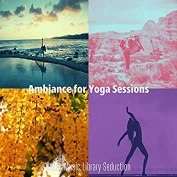 Ambiance for Yoga Sessions