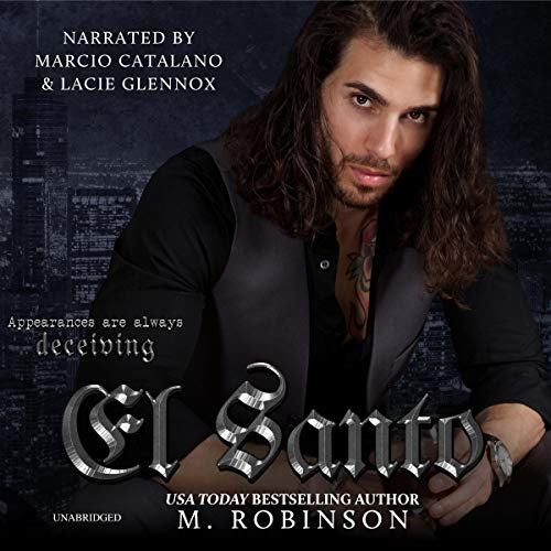 El Santo     The El Santo Series, Book 1              By:                                                                                                                                 M. Robinson                               Narrated by:                                                                                                                                 Marcio Catalano,                                                                                        Lacie Glennox                      Length: 6 hrs and 34 mins     Not rated yet     Overall 0.0