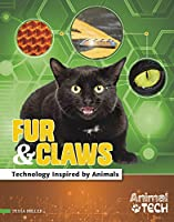 Fur & Claws: Technology Inspired by Animals (Animal Tech)
