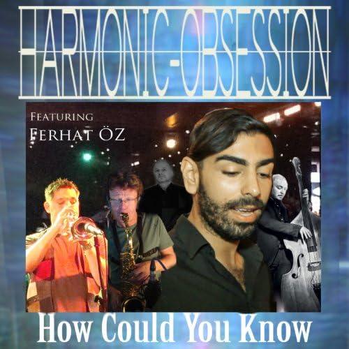 Harmonic Obsession feat. Ferhat Öz