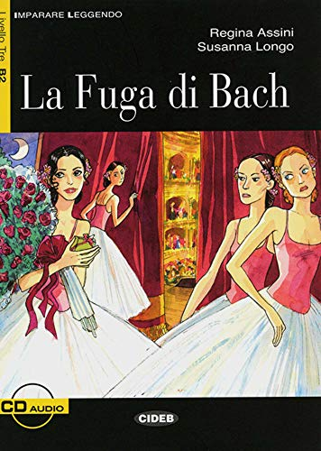 La Fuga di Bach: Italienische Lektüre für die Oberstufe. Buch + Audio-CD (Imparare Leggendo)