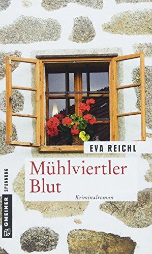 Mühlviertler Blut: Kriminalroman (Kriminalromane im GMEINER-Verlag) (Chefinspektor Oskar Stern)