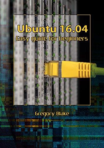 Ubuntu 16.04: Easy guide for beginners (English Edition)