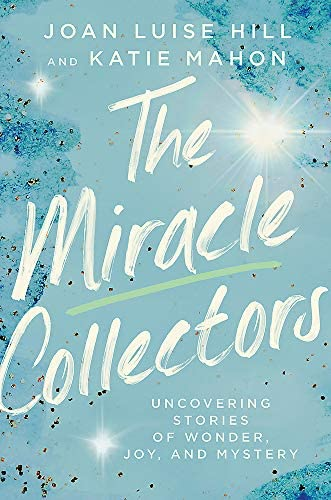 The Miracle Collectors Uncovering Stories of Wonder Joy and Mystery product image