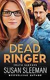 Dead Ringer: (Truth Seekers Book 1) - Susan Sleeman